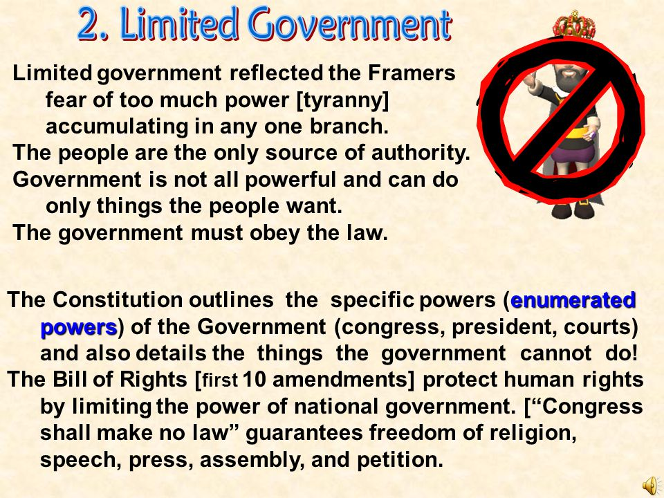 2. Limited Government Limited government reflected the Framers fear of too much power [tyranny] accumulating in any one branch.
